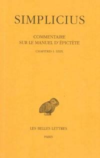 Commentaire sur le manuel d'Epictète. Volume 1, Chapitres I-XXIX