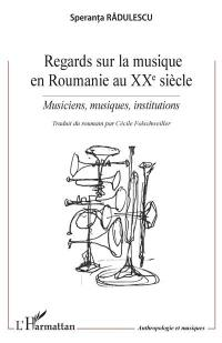 Regards sur la musique en Roumanie au XXe siècle