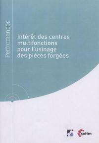 Intérêt des centres multifonctions pour l'usinage des pièces forgées
