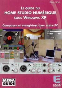 Le guide du Home Studio numérique sous Windows XP