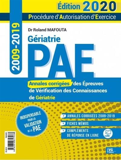 Gériatrie PAE, procédure d'autorisation d'exercice 2020 : annales corrigées des épreuves de vérification des connaissances de gériatrie, 2009-2019