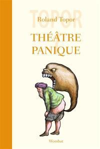 Théâtre panique. Volume 1,