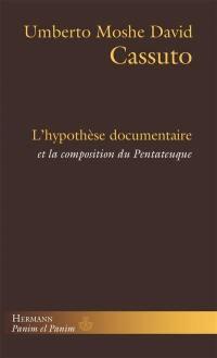 L'hypothèse documentaire et la composition du Pentateuque