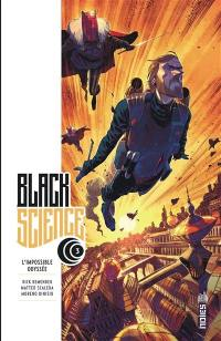 Black science. Volume 3, L'impossible odyssée