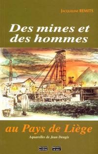 Des mines et des hommes au pays de Liège