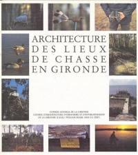 Architecture des lieux de chasse en Gironde