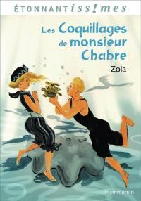 Les coquillages de monsieur Chabre; Suivi de Naïs Micoulin