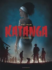 Katanga. Vol. 3. Dispersion