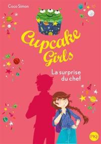 Cupcake girls. Volume 17, La surprise du chef