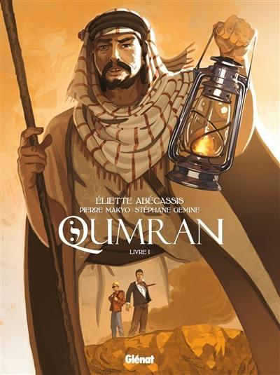 Qumran. Volume 1, Le rouleau du Messie