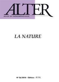 Alter, revue de phénoménologie. n° 26, La nature