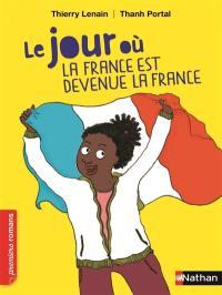 Le jour où, La France est devenue la France