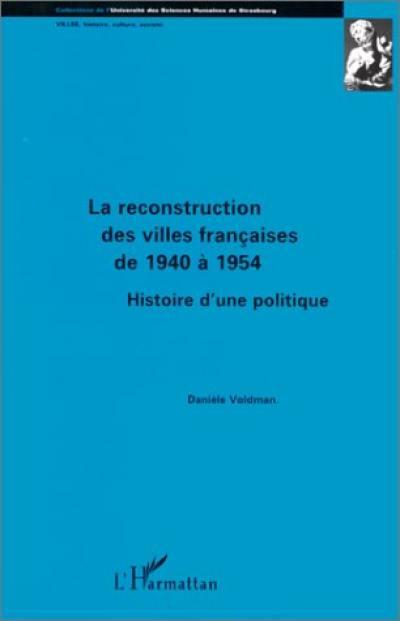 La reconstruction des villes françaises de 1940 à 1954