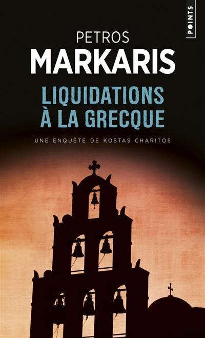 Liquidations à la grecque : une enquête de Kostas Charitos