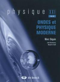 Physique XXI. Volume C, Ondes et physique moderne