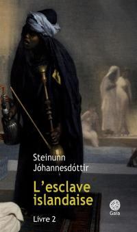 L'esclave islandaise. Volume 2,