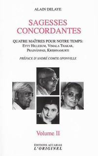 Sagesses concordantes. Volume 2,