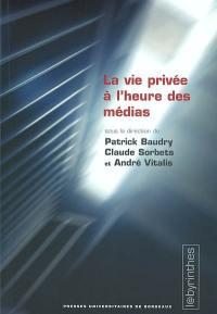 La vie privée à l'heure des médias