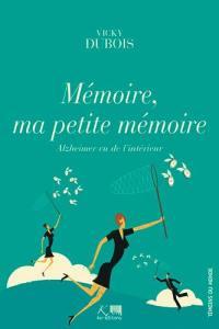 Mémoire, ma petite mémoire