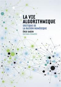 La vie algorithmique