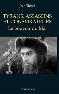 Tyrans, assassins et conspirateurs