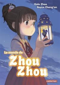 Le monde de Zhou Zhou. Volume 1,
