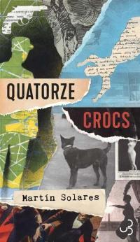 Quatorze crocs : mémoires de l'agent Pierre Le Noir à propos des événements surnaturels survenus à Paris en 1927