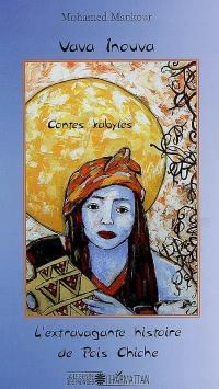 Vava Inouva; L'extravagante histoire de Pois Chiche : contes kabyles