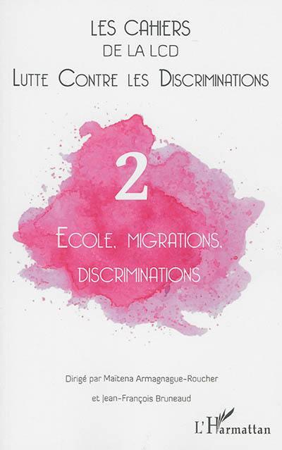 Cahiers de la LCD (Les). n° 2, Ecole, migrations, discriminations