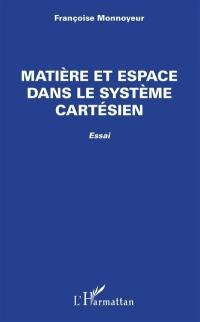 Matière et espace dans le système cartésien