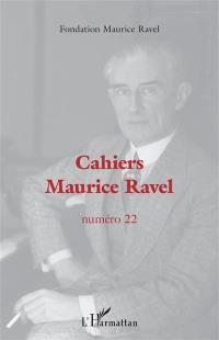 Cahiers Maurice Ravel. n° 22,