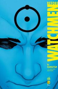 Before Watchmen. Volume 8, Dr Manhattan