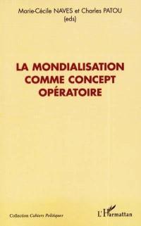 La mondialisation comme concept opératoire