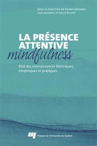 La présence attentive : mindfulness
