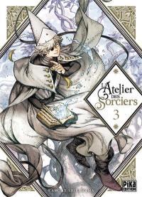 L'atelier des sorciers. Volume 3,