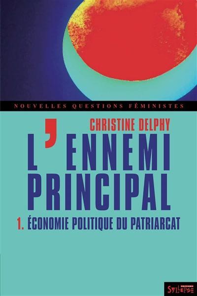 L'ennemi principal, Economie politique du patriarcat, Vol. 1