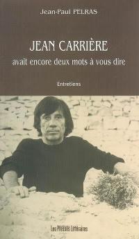 Jean Carrière avait encore deux mots à vous dire