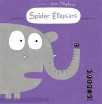 Une aventure de Jean l'éléphant, Spider éléphant