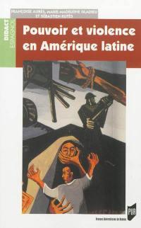 Pouvoir et violence en Amérique latine