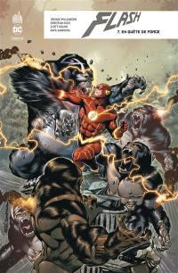 Flash rebirth. Volume 7, En quête de force