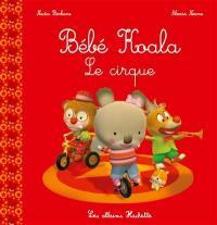Bébé Koala. Le cirque