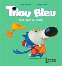 Tilou Bleu, Tilou bleu veut aller à l'école