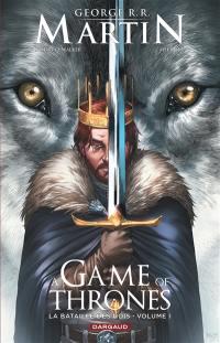 A game of thrones : la bataille des rois. Vol. 1