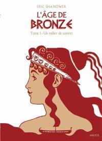 L'âge de bronze. Volume 1, Un millier de navires
