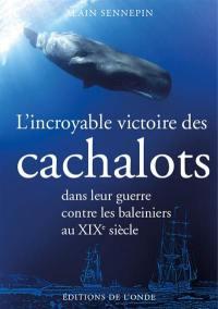 L'incroyable victoire des cachalots dans leur guerre contre les baleiniers au XIXe siècle