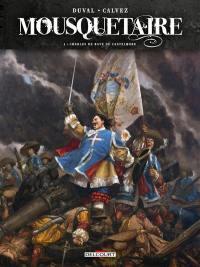 Mousquetaire. Volume 4, Charles de Batz de Castelmore