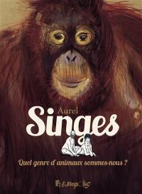 Singes : quel genre d'animaux sommes-nous ?