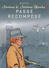 Jérôme K. Jérôme Bloche. Volume 4, Passé recomposé