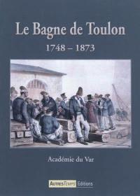 Le bagne de Toulon, 1748-1873