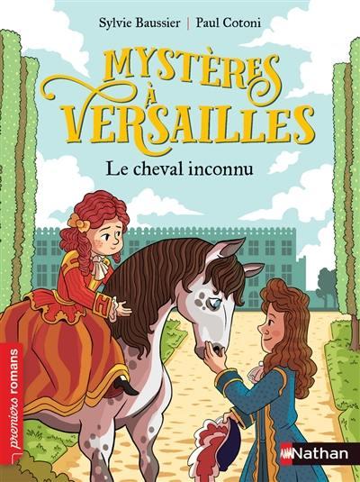 Mystères à Versailles, Le cheval inconnu